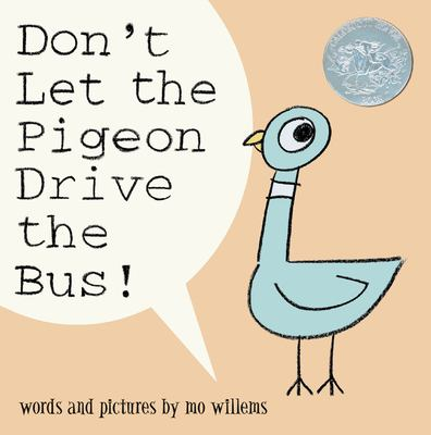 Don't let the Pigeon Drive the Bus! Words and pictures by Mo Willems (Book cover)
