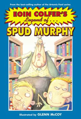 Eoin Colfer's Legend of Spud Murphy