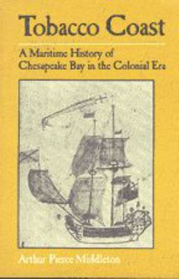 Tobacco Coast: A Maritime History of Chesapeake Bay in the Colonial Era