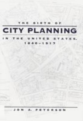 Peterson The Birth of city planning in the United States