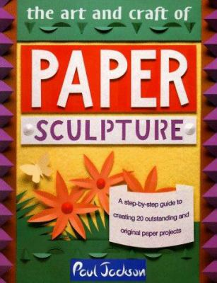The Art and Craft of Paper Sculpture Cover Art