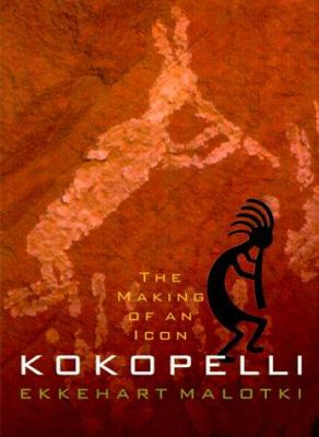 Kokopelli : the making of an icon