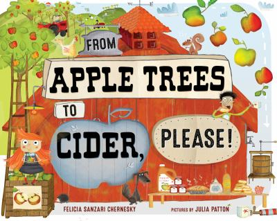From Apple Trees to Cider, Please! by Felicia Sanzari Chernesky and Julia Patton