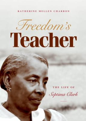 Book cover: Freedom's Teacher: The Life of Septima Clark