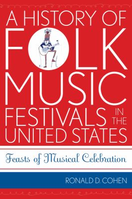 A History of Folk Music Festivals in the United States book cover