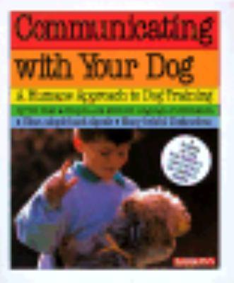 Communicating with your dog : twenty magic words