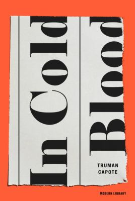 In Cold Blood: a True Account of Multiple Murder by Truman Capote