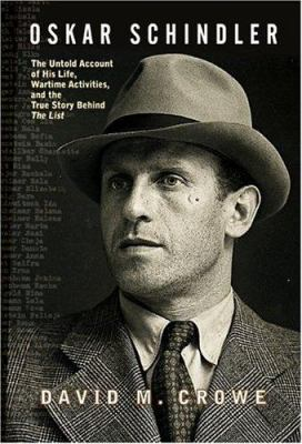 Oskar Schindler the untold account of his life, wartime activities, and the true story behind the lis