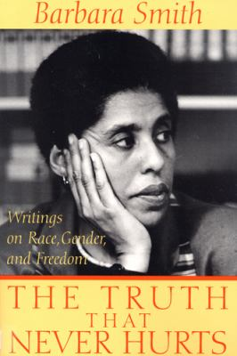 The Truth That Never Hurts Writings on Race, Gender and Freedom