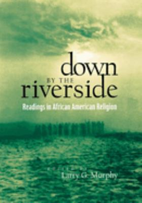 Down by the Riverside : Readings in African American Religion