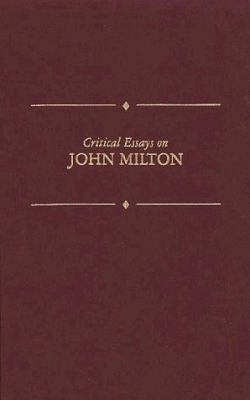 Critical Essays on John Milton