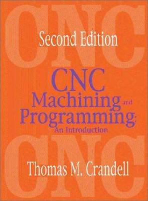 CNC machining and programming : an introduction