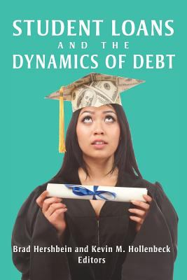 Cover of Student Loans and the Dynamics of Debt