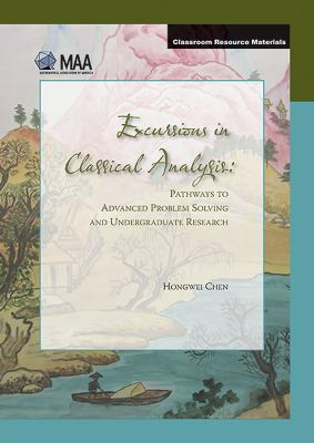 Excursions in Classical Analysis: Pathways to Advanced Problem Solving and Undergraduate Research