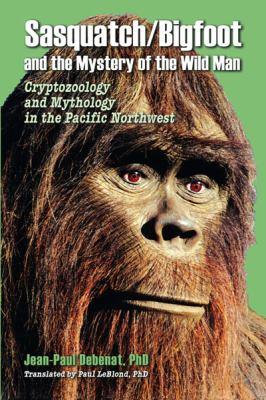 Sasquatch and the Secret of the Wild Man