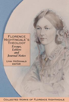 Florence Nightingale's Theology : essays, letters and journal notes