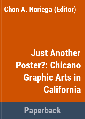 Just Another Poster? Chicano Graphic Arts in California book