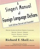 A Singer's Manual of Foreign Language Dictions by Richard F. Sheil