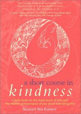 A short course in kindness: Healing our world one kindness at a time