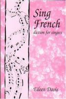 Sing French: Diction for Singers by Eileen Davis