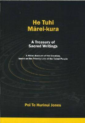 He tuhi marei-kura = A treasury of sacred writings : a Maori account of the creation, based on the priestly lore of the Tainui people