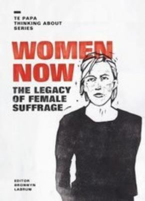 Women now : the legacy of female suffrage