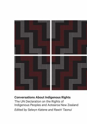Conversations about indigenous rights : the UN Declaration on the Rights of Indigenous Peoples in Aotearoa New Zealand