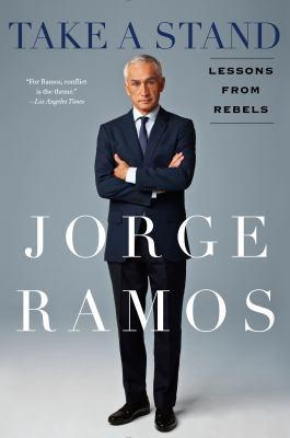 Take a Stand by Jorge Ramos