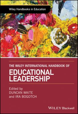 The Wiley International Handbook of Educational Leadership