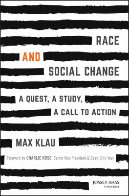 Race and social change : a quest, a study, a call to action / Max Klau.