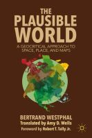 The plausible world : a geocritical approach to space, place, and maps cover image