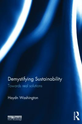 Demystifying sustainability : towards real solutions
