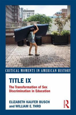 Title IX: The Transformation of Sex Discrimination in Education