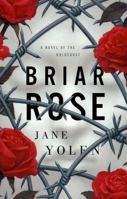 Briar Rose: A Novel of the Holocaust