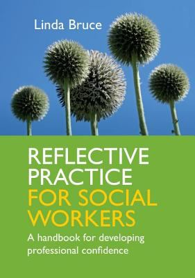 Book cover of Reflective Practice for Social Workers: a Handbook for Developing Professional Confidence- click to open in a new indow