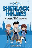 Cover image for Sherlock Holmes and the disappearing diamond