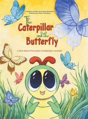 CATERPILLAR AND THE BUTTERFLY : by ROSENBLUM, MICHAEL.