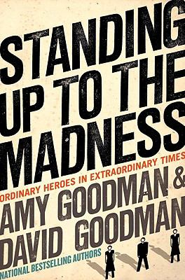 Goodman Standing up to the Madness