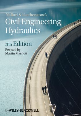 Nalluri & Featherstone's civil engineering hydraulics : essential theory with worked examples.