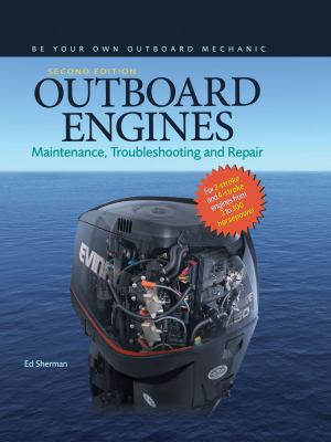 Outboard Engines : Maintenance, Troubleshooting and Repair