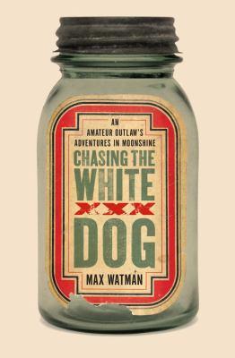 Chasing the White Dog Moonshine