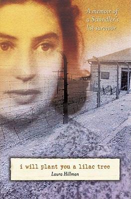 I will plant you a lilac tree A memoir of a Schindler's list survivor