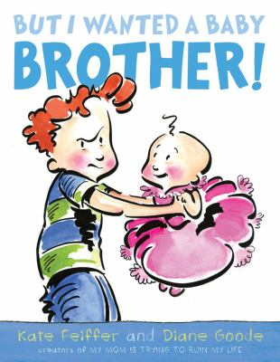 But I Wanted a Baby Brother