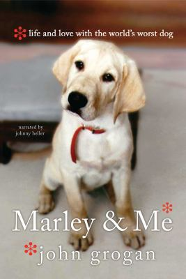 Marley & me life and love with the world