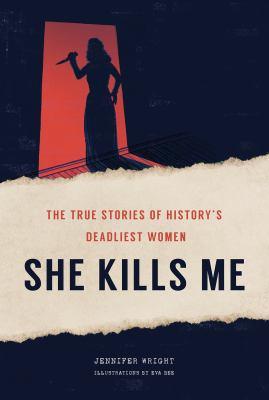 SHE KILLS ME : by WRIGHT, JENNIFER.