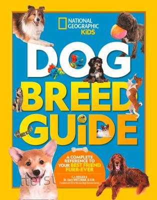 Dog breed guide : , a complete reference to your best friend fur-ever