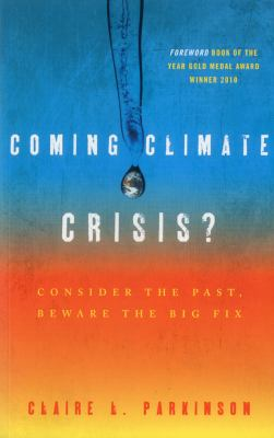 Coming climate crisis? : consider the past, beware the big fix