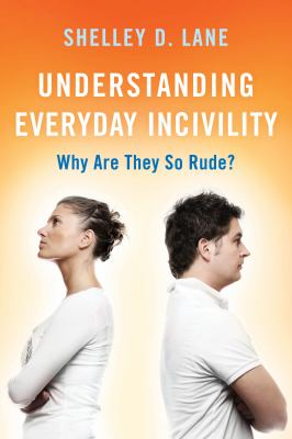 Understanding Everyday Incivility