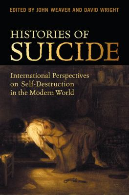 Cover Art for Histories of Suicide: International Perspectives on Self-Destruction in the Modern World