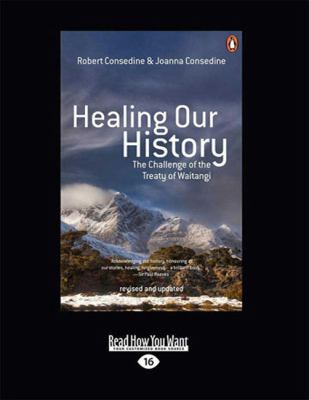 Healing our history the challenge of the Treaty of Waitangi